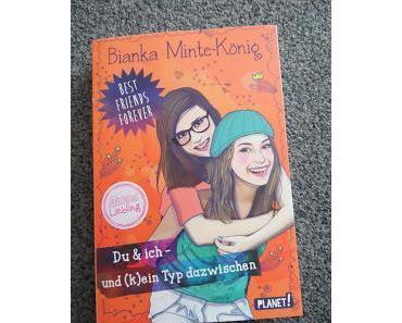"""""""Best Friends Forever: Du & ich - und (k)ein Typ dazwischen""""   Bianka Minte-König"""