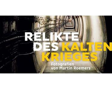Martin Roemers: Relikte des Kalten Krieges