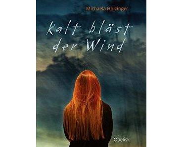 Holzinger, Michaela: Kalt bläst der Wind