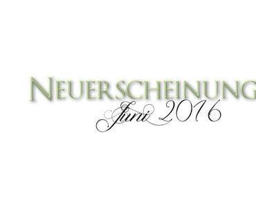 [Neuerscheinungen] Juni 2016 (Teil 2)