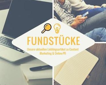Unsere Lieblings-Fundstücke zu Online-PR und Content Marketing – 12.05.2016
