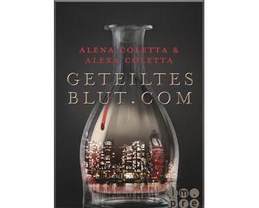 Geteiltes Blut.comAutor: Alena & Alexa ColettaVerlag:...