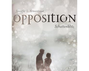 {Rezension} Jennifer L. Armentrout - Opposition. Schattenblitz (Lux #5)