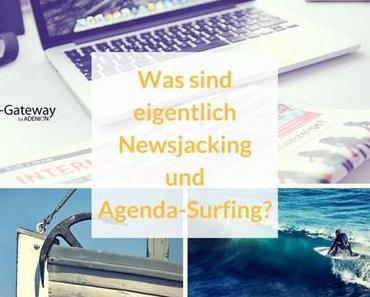 Was sind eigentlich Newsjacking und Agenda-Surfing?