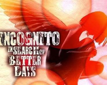 Happy Releaseday: Incognito – In Search of Better Days // Albumtrailer