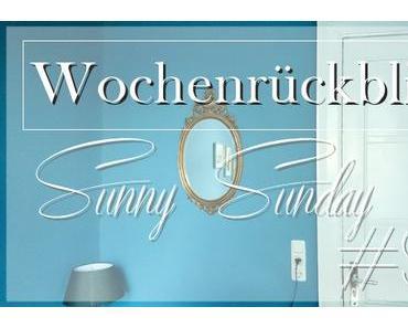 Wochenrückblick  Sunny Sunday #96