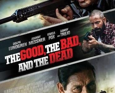Review: THE GOOD, THE BAD AND THE DEAD - Drogen schaden dem Kurzzeitgedächtnis
