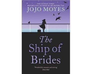 Moyes, Jojo – The Ship of Brides [E]
