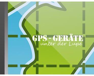 GPS Geräte Test – Garmin und Co. unter der Lupe