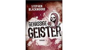 """Leserrezension """"Gehässige Geister"""" Stephen Blackmoore"""
