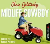 "[Hörbuch-Rezension] ""Midlife Cowboy"", Chris Geletneky (Lübbe Audio)"