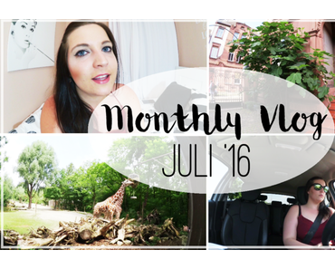 Throwback - What happend in July (Video - Monthly Vlog)