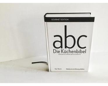 Buchvorstellung: abc Die Küchenbibel – Eine Enzyklopädie der Kulinaristik