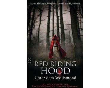 Rezension: Red Riding Hood – Unter dem Wolfsmond von Sarah Blakley-Cartwright