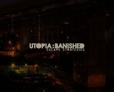 Utopia:Banished - Escape Strategies [Aentitainment] Die V3 - verzerrt, verstörend, verflucht gut