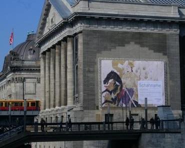 Schahname – Ausstellung im Pergamonmuseum in Berlin