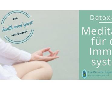 Detox-Meditation um das Immunsystem anzukurbeln