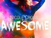 "Videopremiere: Nicole Cross ihrer Debüt-Single ""Awesome"""