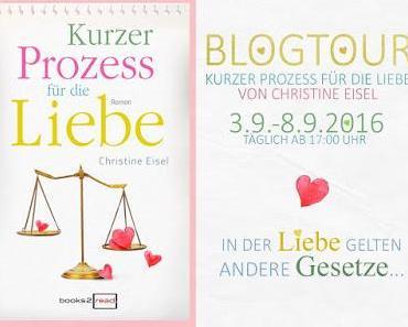 [Blogtour] »Kurzer Prozess für die Liebe« von Christine Eisel - Tag 1