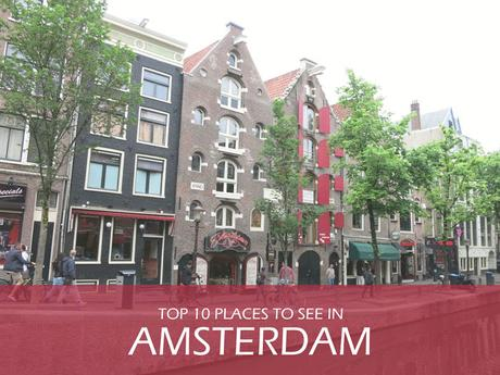 TOP 10 Places to See in Amsterdam