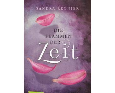 (Rezension) Die Flammen der Zeit - Sandra Regnier