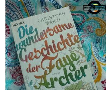 [Books] Die wundersame Geschichte der Faye Archer von Christoph Marzi
