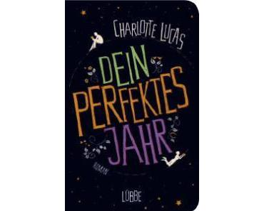 "[Rezension] ""Dein perfektes Jahr"", Charlotte Lucas (Bastei Lübbe)"