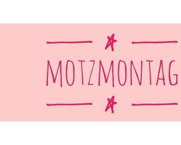 *Blogparade * Motzmontag