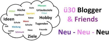 Neu, neu, neu – ü30Blogger & Friends