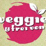 """""""veggie und frei von"""" Messe in Stuttgart – 18. – 20 November 2016 – Freitickets"""