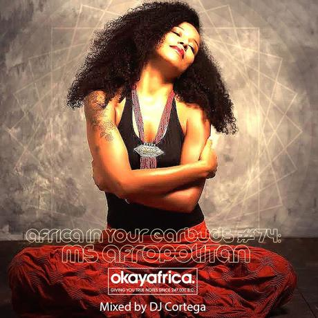 AFRICA IN YOUR EARBUDS #74: MsAfropolitan mixed by DJ Cortega