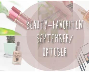 Momentane Beauty Favoriten - Herbst Edition