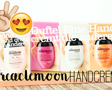 Review | Treaclemoon Handcreme - Marshmallow Heaven, The Raspberry Kiss, My Coconut Island und Cute Satsuma Smile