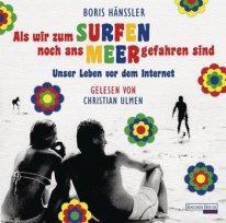 """[Hörbuch-Rezension] """"Als wir zum surfen noch ans Meer gefahren sind"""", Boris Hänssler (randomhouse audio)"""