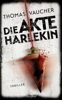Die Akte Harlekin - Thomas Vaucher