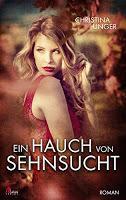 """[Blick ins Buch] Leseprobe aus """"Ein Hauch von Sehnsucht"""" von Christina Unger"""
