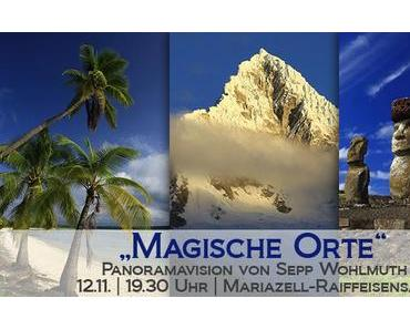 """""""Magische Orte"""" – Panoramavision von Sepp Wohlmuth"""