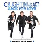 CD-REVIEW: Caught In The Act – Back For Love