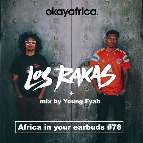 AFRICA IN YOUR EARBUDS #78: Los Rakas