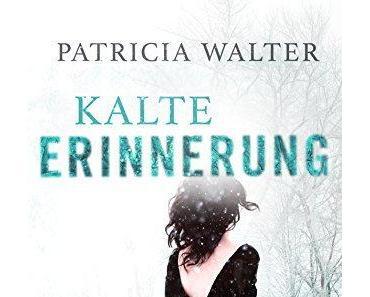[Rezension] Kalte Erinnerung von Patricia Walter