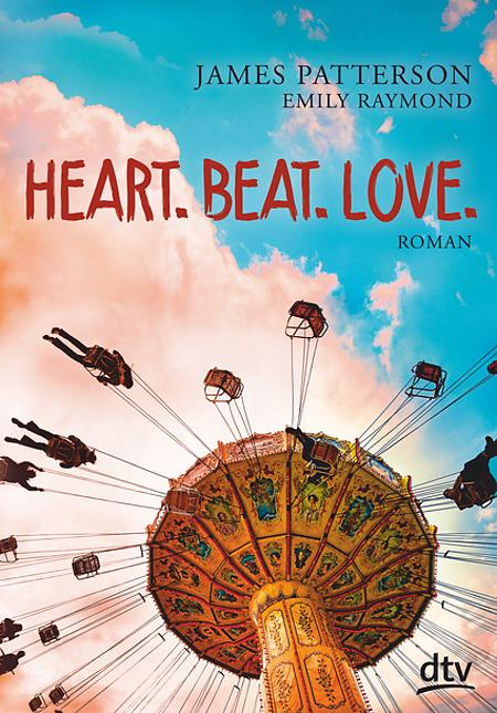 Coverbild Heart. Beat. Love. von James Patterson, Emily Raymond, ISBN-978-3-423-76152-9