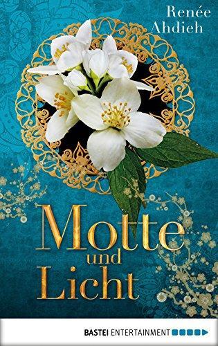 Motte und Licht: Eine Kurzgeschichte aus der Welt von Zorn und Morgenröte von [Ahdieh, Renée]