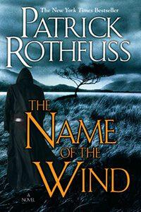 The name of the Wind von Patrick Rothfuss