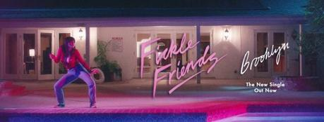Fickle Friends – Brooklyn (Video)