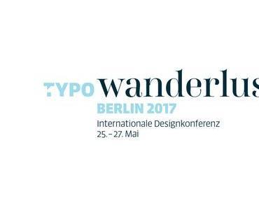 TYPO Berlin 2017: Neues Format, prominente Sprecher