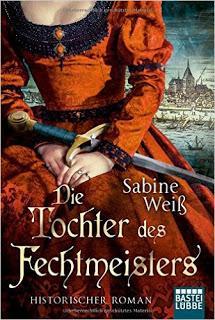 Rezension: Die Tochter des Fechtmeisters - Sabine Weiß