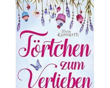 Törtchen zum Verlieben; Silvia Konnerth