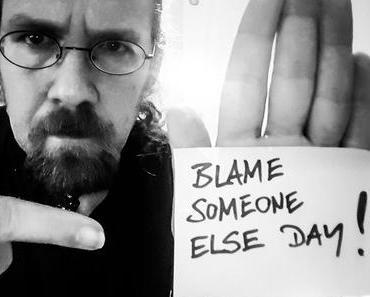 Schuld-sind-die-anderen-Tag – der amerikanische Blame Someone Else Day