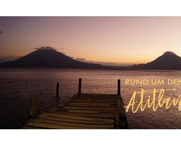 Seenzauber in Guatemala: Rund um den Atitlán-See