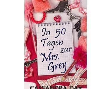 In 50 Tagen zur Mrs. Grey von Cassandra Day